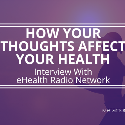 E-Health Interview #2: Choosing Good Thoughts for Good Health